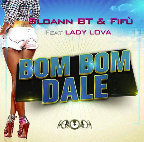 Sloann BT & Fifu ft Lady Lova - bom bom dale1