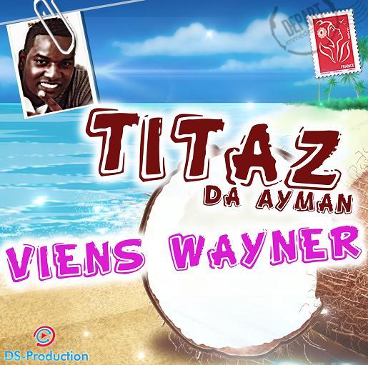 Titaz Da Ayman - viens wayner