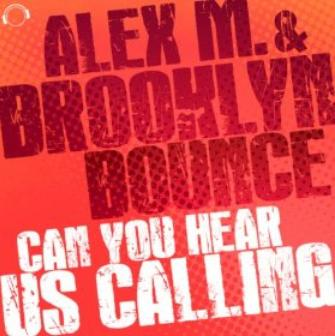 Alex M & Brooklyn Bounce - can you hear us calling