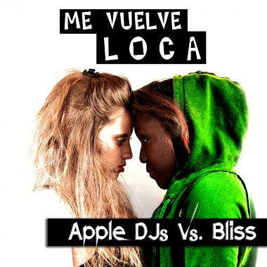 Apple Dj's & Bliss - me vuelve loca