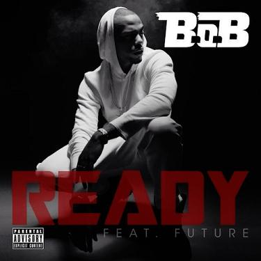 B.o.B ft Future - ready