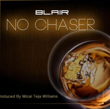 Blair - no chaser (Prod.by Mical Teja Williams)