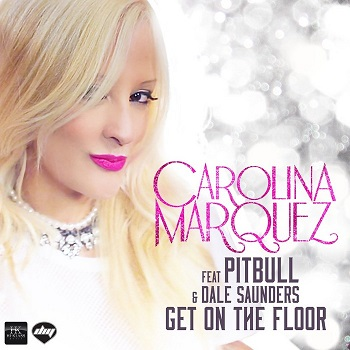Carolina Marquez ft Pitbull & Dale Saunders - get on the floor (vamos dancar)