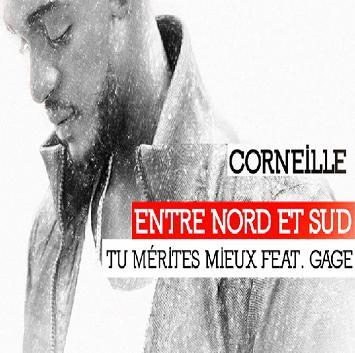 Corneille ft Gage - tu merites mieux