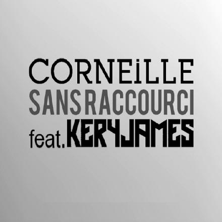 Corneille ft Kery James - sans raccourci
