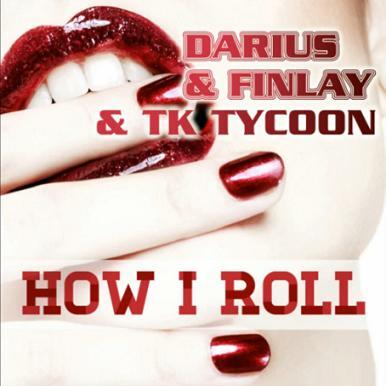Darius & Finlay & TK Tycoon - how I roll