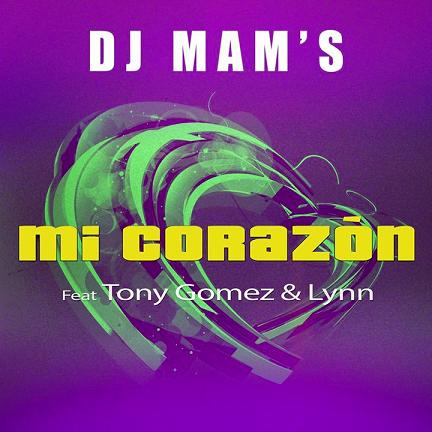 Dj Mam's ft Tony Gomez & Lynn - mi corazon