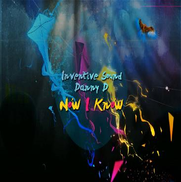 Inventive Sound ft Danny D - now I know