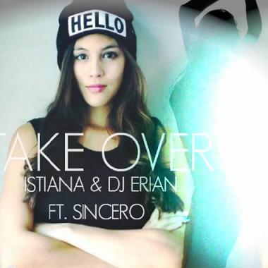 Istiana ft Dj Erian ft Sincero - take over