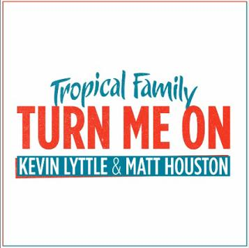 Kevin Lyttle & Matt Houston (Tropical Family) - turn me on