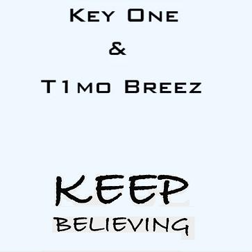 Key One & T1mo BreeZ - keep believing