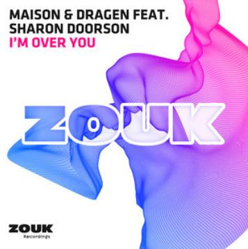 Maison & Dragen ft Sharon Doorson - I'm over you