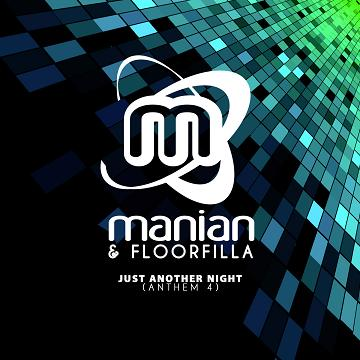 Manian & Floorfilla - just another nght (anthem 4)