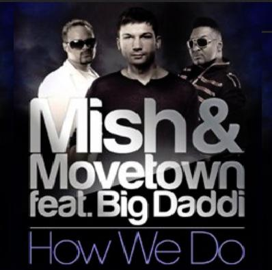 Movetown & Mish ft Big Daddi - how we do
