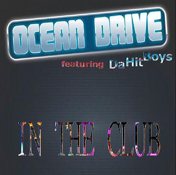 Ocean Drive ft Da Hir Boys - in the club