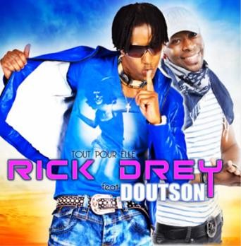 Rick Drey ft Doutson - tout pour elle