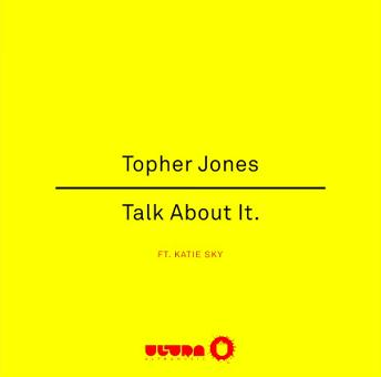 Topher Jones ft Katie Sky - talk about it
