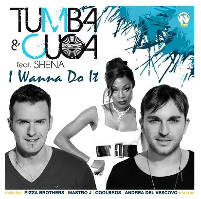 Tumba & Cuca ft Shena - I wanna do it