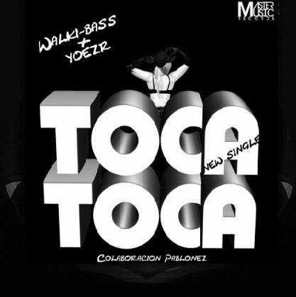 YoeZR ft Pablonez & Walki-bass - toca toca