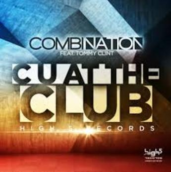 Combination ft Tommy Clint - cu at the club