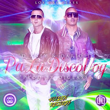 D.Aney & Dario J. - pa la disco voy (Prod.by Dj Glass)
