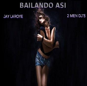 Dj Bodysoul & Jay Laroye - bailando asi