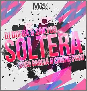 Dj Dofra & Saky69 - soltera (Prod.by Suso Garcia & Crishe)
