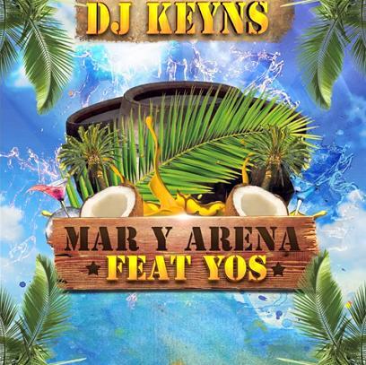 Dj Keyns ft Yos - mar y arena (Prod.by Mister O)