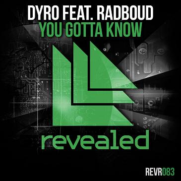 Dyro ft Radboud - you gotta know