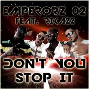 Emperorz 02 ft Rekazz - don't you stop it