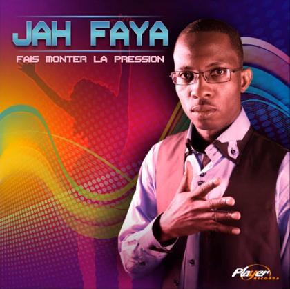 Jah Faya - fais monter la pression