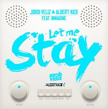Jordi Veliz & Albert Kick ft Inmagine - let me stay