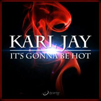 Karl Jay - it's gonna be hot