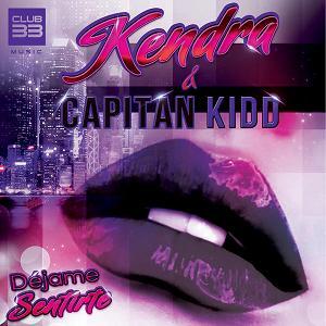 Kendra & Capitan Kidd - dejame sentirte