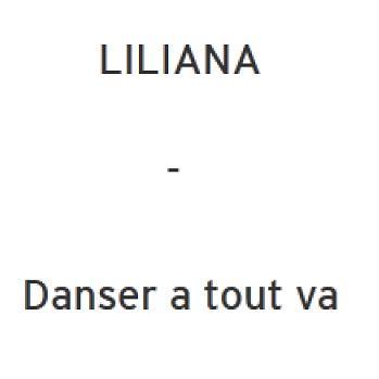 Liliana - danser a tout va