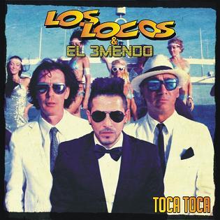 Los Locos & El 3mendo - toca toca1