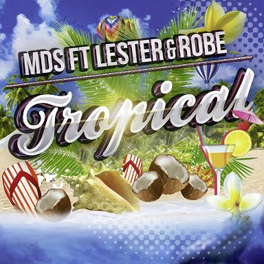 MDS ft Lester & Robe - tropical