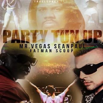 Mr Vegas ft Sean Paul & Fatman Scoop - party tun up
