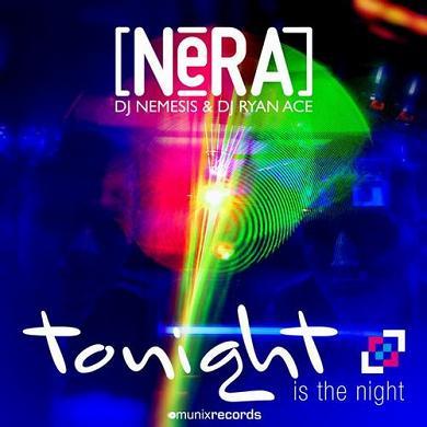 Nera (Dj Nemesis & Dj Ryan Ace) - tonight is the night