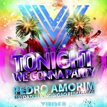 Pedro Amorim ft Daduh King & Gao Percussion - tonight we gonna party1