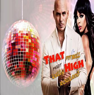 Pitbull ft Kelly Rowland - that high
