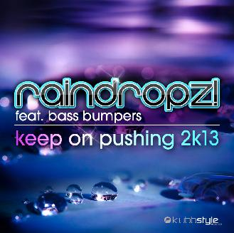 Raindropz ft Bass Bumpers - keep on pushing