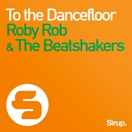 Roby Rob & The Beatshakers - to the dancefloor