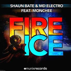 Shaun Bate & MD Electro ft Monchee - fire & ice