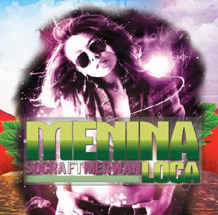 Socra ft Merwan - menina loca