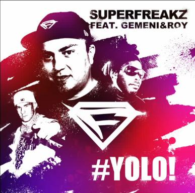 Superfreakz ft Gemeni & Roy - yolo