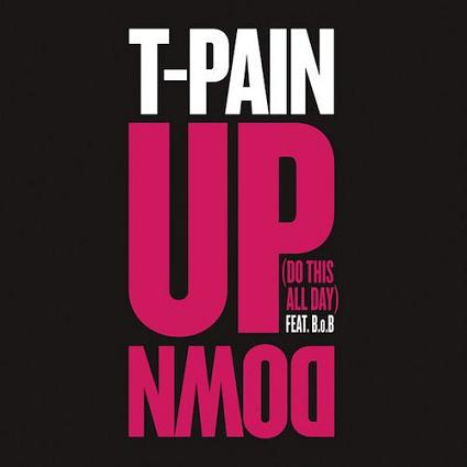 T-Pain ft B.o.B - up down (do this all day)
