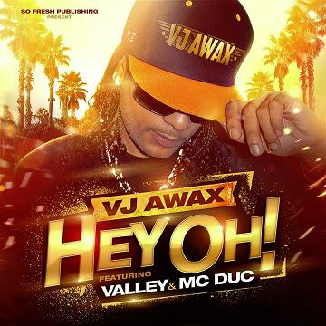 Vj Awax ft Valley & Mc Duc - hey oh