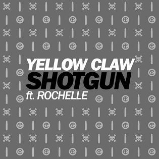 Yellow Claw ft Rochelle - shotgun