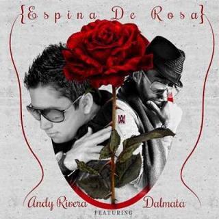 Andy Rivera ft Dalmata - espina de rosa